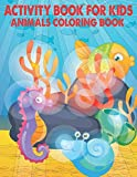 Activity Book For Kids Animals Coloring Book: coloring book for kids & toddlers
