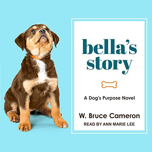 Bella's Story Audiobook By W. Bruce Cameron cover art