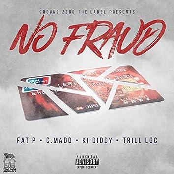 No Fraud (feat. Fat P, Ki Diddy & Trill Loc)