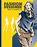 Fashion Designer Sketchbook: Fashion Sketchpad With Figure Templates For Drawing And Designing Clothes