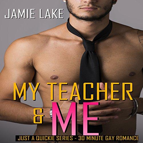 My Teacher & Me: Extra Credit Chronicles     Gay Romance M/M               Autor:                                                                                                                                 Jamie Lake                               Sprecher:                                                                                                                                 Marcus M. Wilde                      Spieldauer: 38 Min.     Noch nicht bewertet     Gesamt 0,0
