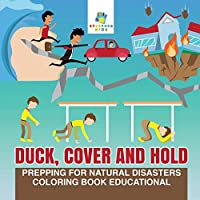 Image: Duck, Cover and Hold Prepping for Natural Disasters Coloring Book | Educational Paperback: 42 pages | by Educando Kids (Author). Publisher: Educando Kids (February 1, 2019)