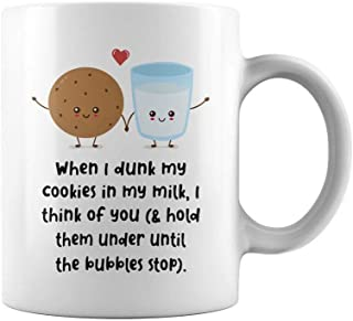 When i dunk my cookies in my milk i think of you cup coffee mug 11 oz