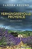 Verhängnisvolle Provence (Hannah Richter, Band 3)