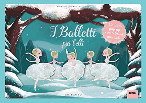 I balletti più belli. Libro pop-up. Libro sonoro. Ediz. a colori