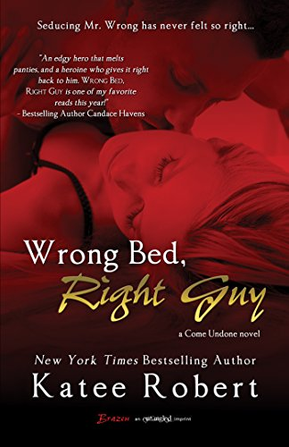 Wrong Bed, Right Guy (Come Undone Book 1) (English Edition)