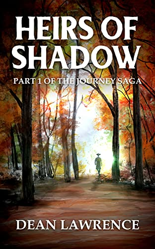 Heirs of Shadow: Part 1 of Book 1 of The Journey Saga