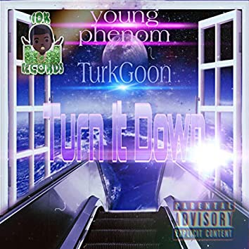 Turn It Down (feat. Young Phenom)