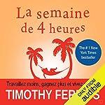 La semaine de 4 heures - Travaillez moins, gagnez plus et vivez mieux de Timothy Ferriss
