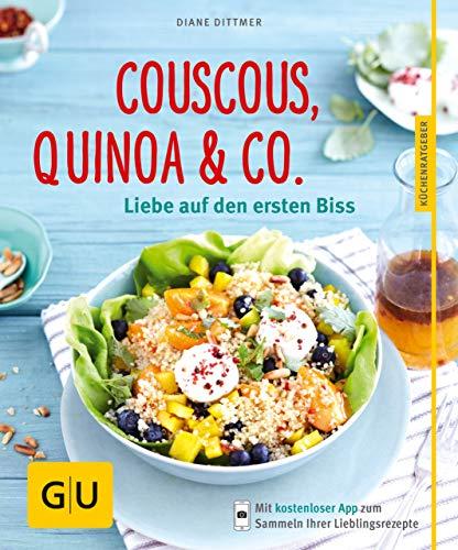 Couscous, Quinoa & Co.: Liebe auf den ersten Biss (GU KüchenRatgeber)