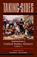 United States History, Volume 1: Taking Sides - Clashing Views in United States History, Volume 1: The Colonial Period to Reconstruction