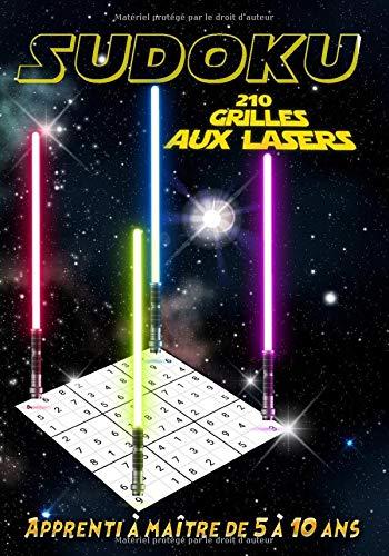 Sudoku 210 Grilles aux lasers apprenti à maître de 5 à 10 ans: Activités jeux de réflexion pour enfant de 5, 6, 7, 8, 9 et 10 ans • avec solutions • Espace • 17,78 x 25,4 cm • un cadeau sympa