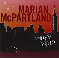 Twilight World by Marian McPartland (2008-03-11)