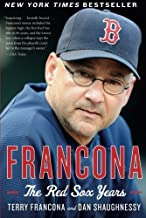 Francona: The Red Sox Years by Terry Francona (2014-04-01)