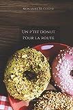 Un p'tit donut pour la route: Carnet de note « Mon petit carnet » | Carnet de recette de cuisine | Livre de recueil pour cuisinier, pâtissier | 100 ... 6x9 po | 15,24 cm x 22,86 cm | Made In France