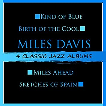4 Classic Jazz Albums: Kind of Blue / Birth of the Cool / Miles Ahead / Sketches of Spain
