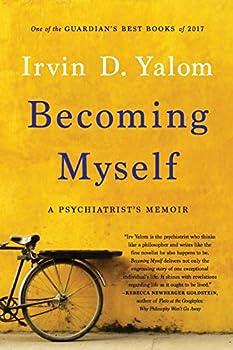 Becoming Myself  A Psychiatrist s Memoir