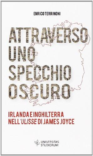 Attraverso uno specchio oscuro. Irlanda e Inghilterra nell'Ulisse di James Joyce