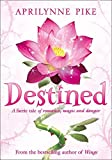 [Destined] [By: Pike, Aprilynne] [April, 2012]