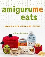 Amigurume Eats: Make Cute Scented Crochet Foods
