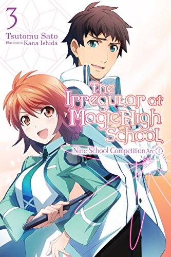 The Irregular at Magic High School, Vol. 3 (light novel): Nine School Competition Arc, Part I (English Edition)