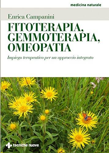 Fitoterapia, gemmoterapia, omeopatia. Impiego terapeutico per un approccio integrato