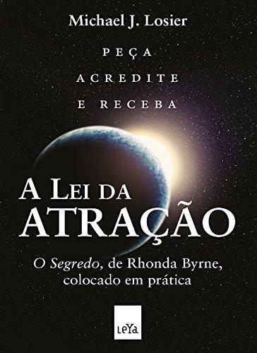 """A lei da atração: """"O segredo"""", de Rhonda Byrne, colocado em prática"""
