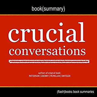 Summary of Crucial Conversations by Kerry Patterson, Joseph Grenny, Ron McMillan, Al Switzler audiobook cover art