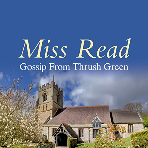 Gossip from Thrush Green audiobook cover art