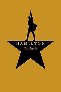 Hamilton Notebookl - Hamilton Journa , Broadway Musical Gift notebook: Blank Lined Journal Notebook , Hamilton Note , Hami...