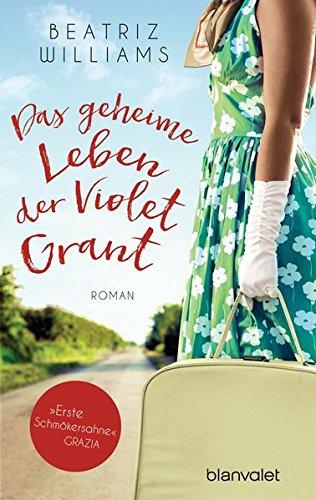 Das geheime Leben der Violet Grant: Roman (Die East-Coast-Reihe, Band 2)