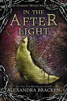 In the Afterlight( A Darkest Minds Novel)[IN THE AFTERLIGHT][Hardcover]