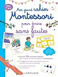 Mon grand cahier Montessori pour écrire sans fautes