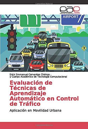 Evaluación de Técnicas de Aprendizaje Automático en Control de Tráfico: Aplicación en Movilidad Urbana