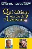 Qui détient la clé de l'Univers? Science et Spiritualité