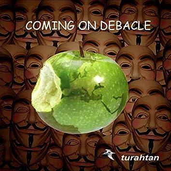 Coming on Debacle