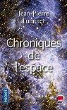 Chroniques de l'espace par Luminet