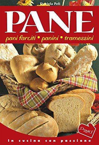 Pane: Pani farciti, panini, tramezzini (In cucina con passione)