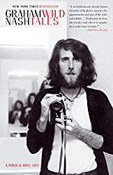 """Wild Tales: A Rock and Roll Life"" by Graham Nash"