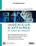 Ingénieur d'affaires et chef de projet: Les meilleures pratiques et les outils - Une méthode facile à mettre en oeuvre - Les techniques sectorielles - ... et le suivi d'activité (Le métier de)