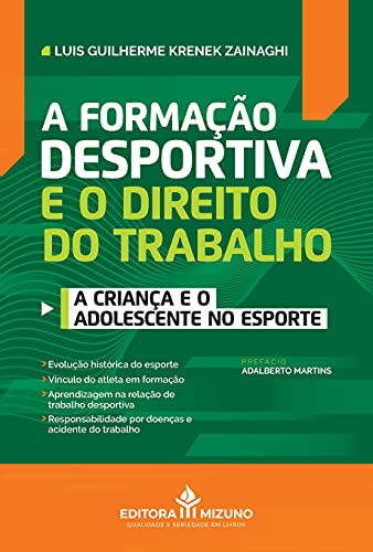 A Formação Desportiva e o Direito do Trabalho: a Criança e o Adolescente no Esporte