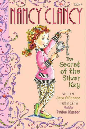 Fancy Nancy Nancy Clancy Secret Of The Silver Key Nancy Clancy Chapter Books Series Book 4 Kindle Edition By O Connor Jane Glasser Robin Preiss Children Kindle Ebooks Amazon Com