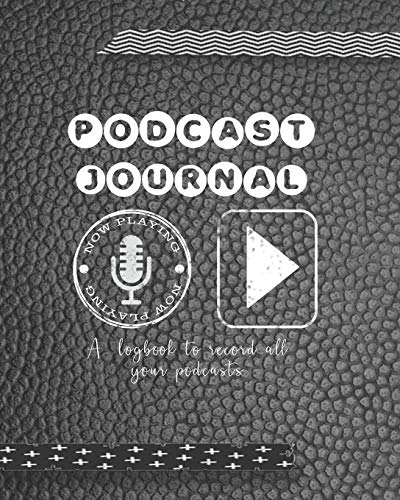 Podcast journal: A log book to plan episodes and record all the...