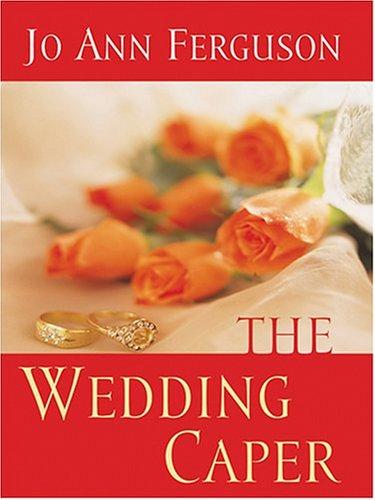 The Wedding Caper (Thorndike Press Large Print Romance Series)