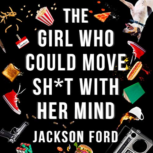 The Girl Who Could Move Sh-t With Her Mind     The Frost Files, Book 1              By:                                                                                                                                 Jackson Ford                           Length: Not Yet Known     Not rated yet     Overall 0.0