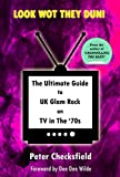 LOOK WOT THEY DUN!: The Ultimate Guide to UK Glam Rock on TV in The '70s (English Edition)