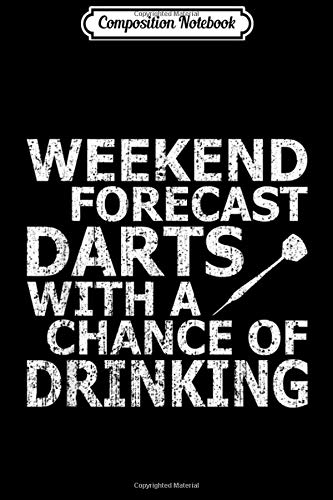 Composition Notebook: Dars Funny Weekend Darts Drinking Gift Darts Player Journal/Notebook Blank Lined Ruled 6x9 100 Pages