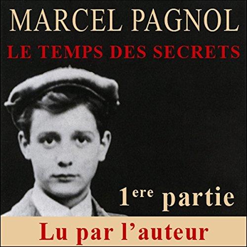 Le temps des secrets - 1ère partie (Souvenirs d'enfance 3.1) audiobook cover art
