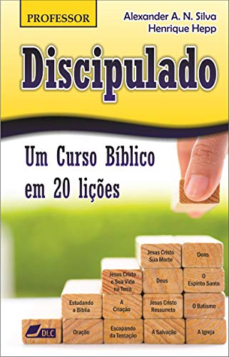 Discipulado (versão professor): Um Curso Bíblico em 20 lições (Um Curso Bíblico em 20 liçoes Livro 2)