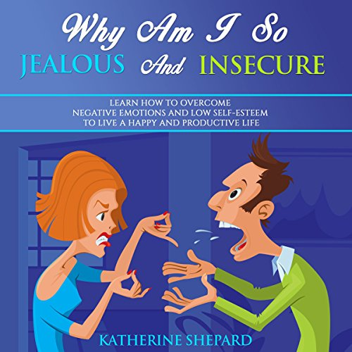 Why Am I So Jealous and Insecure audiobook cover art